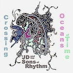 J.D. and the Sons of Rhythm - Crossing Oceans of Time