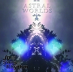 J.D. and the Sons of Rhythm - Astral Worlds: Double CD number eleven