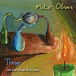 Mike Ohm - Things Are Not What They Seem