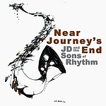 J.D. and the Sons of Rhythm - Near Journey's End: Double CD number twelve