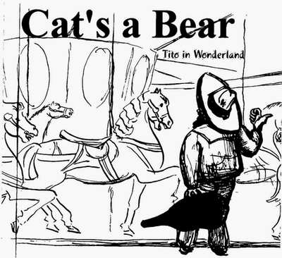 Cat's A Bear - Tito In Wonderland