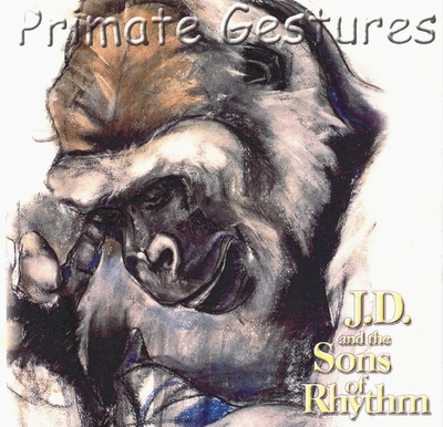primate gestures from J.D. and the Sons of Rhythm